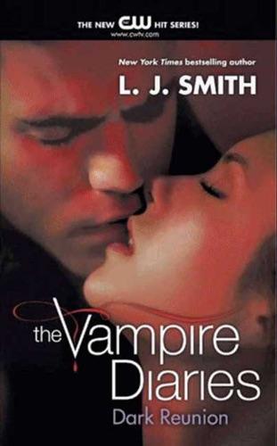 L. J. Smith - The Vampire Diaries: Dark Reunion