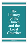 The History Of The Church And The Local Churches