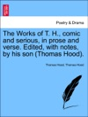 The Works Of T H Comic And Serious In Prose And Verse Edited With Notes By His Son Thomas Hood Vol IV