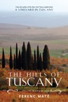 The Hills Of Tuscany A New Life In An Old Land