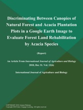 Discriminating Between Canopies Of Natural Forest And Acacia Plantation Plots In A Google Earth Image To Evaluate Forest Land Rehabilitation By Acacia Species (Report)
