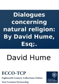 DIALOGUES CONCERNING NATURAL RELIGION: BY DAVID HUME, ESQ;.