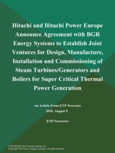 Hitachi and Hitachi Power Europe Announce Agreement with BGR Energy Systems to Establish Joint Ventures for Design, Manufacture, Installation and Commissioning of Steam Turbines/Generators and Boilers for Super Critical Thermal Power Generation