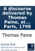 A discourse delivered by Thomas Paine, at the Society of the Theophilanthropists, at Paris, 1798