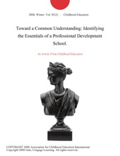 Toward a Common Understanding: Identifying the Essentials of a Professional Development School.