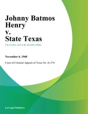 Download and Read Online Johnny Batmos Henry v. State Texas