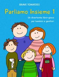 Parliamo insieme – Un divertente libro gioco per bambini e genitori - Parte 1