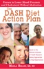 The DASH Diet Action Plan: Based on the N...
