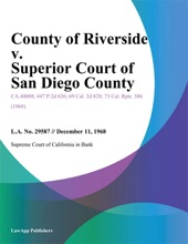 County of Riverside v. Superior Court of San Diego County