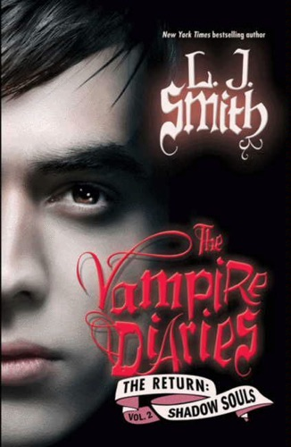 L. J. Smith - The Vampire Diaries: The Return: Shadow Souls