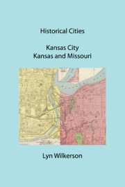 Historical Cities-Kansas City, Kansas and Missouri