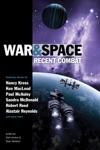 War  Space Recent Combat