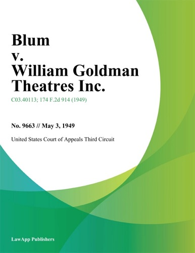 United States Court Of Appeals Third Circuit. - Blum v. William Goldman Theatres Inc.