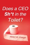 Does A CEO ShT In The Toilet