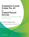 Teamsters Local Union No 61 V United Parcel Service
