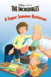 The Incredibles A Super Summer Barbecue