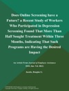 Does Online Screening Have A Future A Recent Study Of Workers Who Participated In Depression Screening Found That More Than Half Sought Treatment Within Three Months Indicating That Such Programs Are Having The Desired Impact