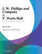I. W. Phillips And Company V. F. Watts Hall