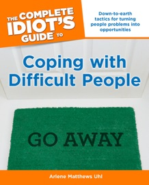 The Complete Idiot S Guide To Coping With Difficult People