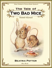 The Tale Of Two Bad Mice: Read Aloud