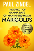 Paul Zindel - The Effect of Gamma Rays on Man-in-the-Moon Marigolds (Winner of the Pulitzer Prize) artwork