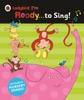 Ladybird I'm Ready To Sing! (Enhanced Edition)