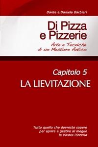 Di Pizza e Pizzerie, Capitolo 5: LA LIEVITAZIONE Book Cover