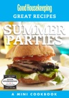 Good Housekeeping Great Recipes Summer Parties