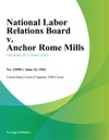 National Labor Relations Board V Anchor Rome Mills