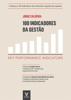100 Indicadores da Gestão - Key Performance Indicators - Jorge Caldeira