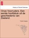 Onze Voorruders Een Eerste Hoofdstuk Uit De Geschiedenis Van Zeeland