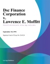 Dsc Finance Corporation V Lawrence E Moffitt