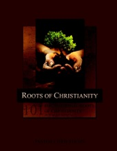 Roots Of Christianity 101