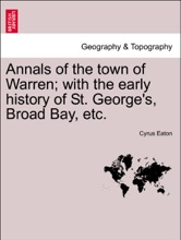 Annals of the town of Warren; with the early history of St. George's, Broad Bay, etc.