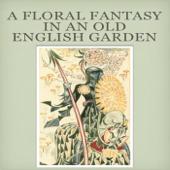 """A Floral Fantasy In An Old English Garden"""