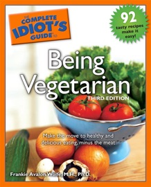 The Complete Idiot S Guide To Being Vegetarian 3rd Edition