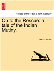 Download On to the Rescue: a tale of the Indian Mutiny.