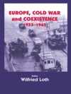 Europe Cold War And Coexistence 1955-1965