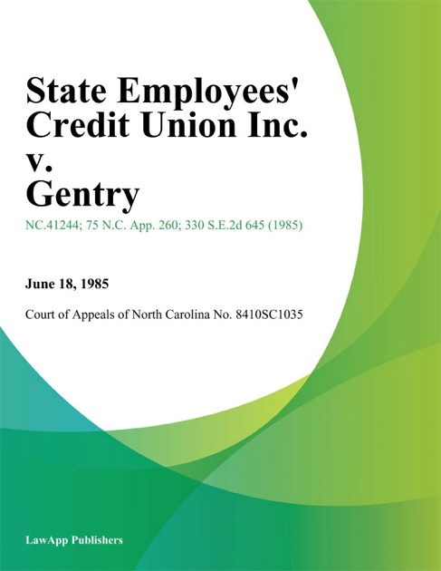 State Employees Credit Union Inc V Gentry By Court Of Appeals Of