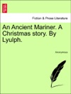 An Ancient Mariner A Christmas Story By Lyulph