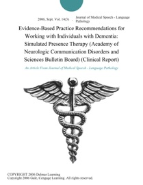 Evidence Based Practice Recommendations For Working With Individuals With Dementia Simulated Presence Therapy Academy Of Neurologic Communication Disorders And Sciences Bulletin Board Clinical Report