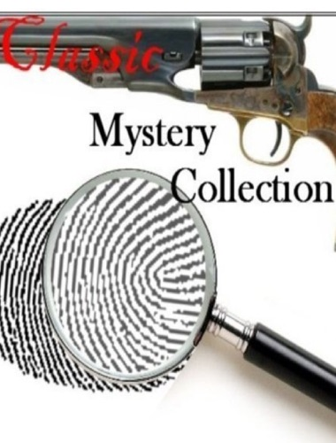 Arthur Conan Doyle, Charles Dickens, Agatha Christie, Wilkie Collins, Edgar Allan Poe, G. K. Chesterton, Sax Rohmer, Anna Katharine Green & Honoré de Balzac - Classic Mystery Collection (100+ books and stories)