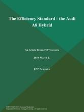 The Efficiency Standard - the Audi A8 Hybrid