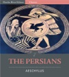 The Persians Illustrated Edition