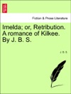 Imelda Or Retribution A Romance Of Kilkee By J B S