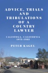 Advice Trials And Tribulations Of A Country Lawyer Calistoga California 1973-1983