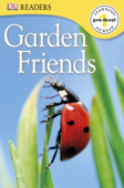 DK Readers L0: Garden Friends (Enhanced Edition)