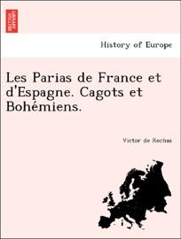 Les Parias de France et d'Espagne. Cagots et Bohémiens. Victor de Rochas pdf english