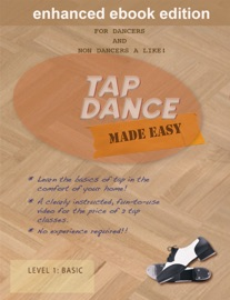 TAP DANCE MADE EASY VOL 1: BASIC (ENHANCED EDITION)