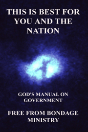 This Is Best For You And The Nation. God's Manual On Government. book